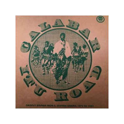 CALABAR-ITU ROAD: GROOVY SOUNDS FROM SOUTH EASTERN NIGERIA(1972-1982)