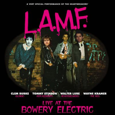 LAMF LIVE AT THE BOWERY ELECTRIC