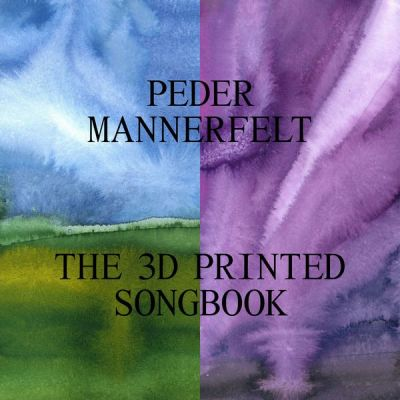 THE 3D PRINTED SONGBOOK